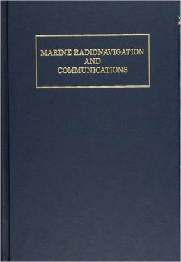 Marine Radionavigation and Communications
