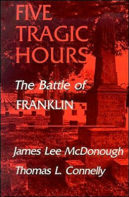 Five Tragic Hours: The Battle of Franklin
