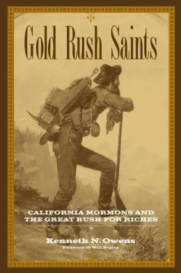 Gold Rush Saints: California Mormons and the Great Rush for Riches