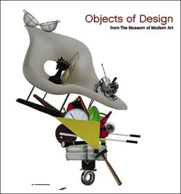 Objects of Design: Designs from the Museum of Modern Art