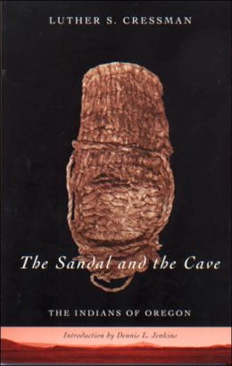 Sandal and the Cave: The Indians of Oregon