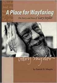 A Place for Wayfaring: The Poetry and Prose of Gary Snyder