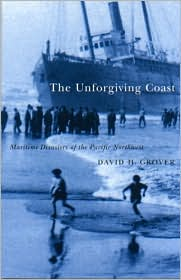 Unforgiving Coast: Maritime Disasters of the Pacific Northwest
