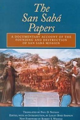 The San Saba Papers: A Documentary Account of the Founding and Destruction of the San Saba Mission