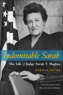 Indomitable Sarah: The Life of Judge Sarah T. Hughes