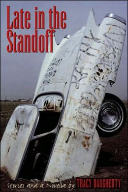 Late in the Standoff: Stories and a Novella