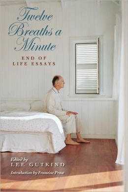 Twelve Breaths a Minute: End of Life Essays