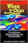 When the Chips Are Down: Problem Gambling in America