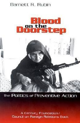 Blood on the Doorstep: The Politics of Preventive Action