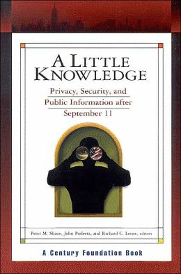 Little Knowledge: Privacy, Security, and Public Information after September 11