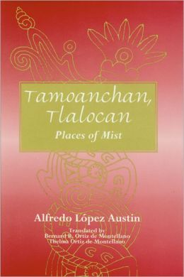 Tamoanchan, Tlalocan: Places of Mist