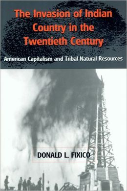 The Invasion of Indian Country in the 20th Century: American Capitalism and Tribal Natural Resources