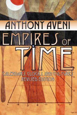 Empires of Time: Calendars, Clocks, and Cultures, Revised Edition