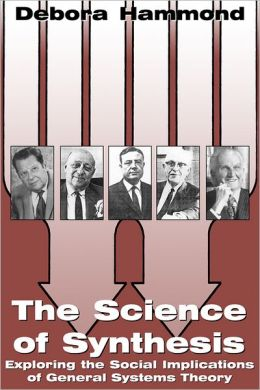 The Science of Synthesis: Exploring the Social Implications of General Systems Theory