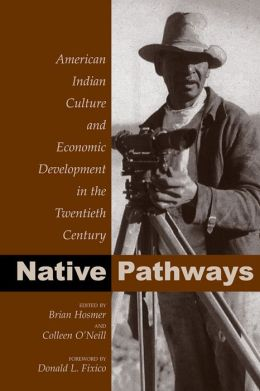 Native Pathways: American Indian Culture and Economic Development in the Twentieth Century