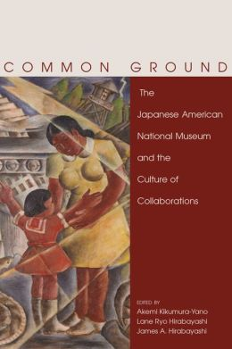 Common Ground: The Japanese American National Museum and the Culture of Collaboration