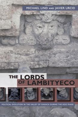 Lords of Lambityeco: Political Evolution in the Valley of Oaxaca during the Xoo Phase (ca. A.D. 6000?\¿è
