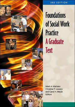 Foundations of Social Work Practice: A Graduate Text