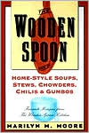 Wooden Spoon Book of Home-Style Soups, Stews, Chowders, Chilis and Gumbos: Favorite Recipes from the Wooden Spoon Kitchen