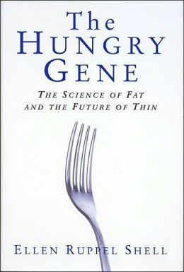 The Hungry Gene: The Science of Fat and the Future of Thin
