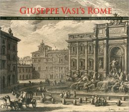 Giuseppe Vasi's Rome: Lasting Impressions from the Age of the Grand Tour