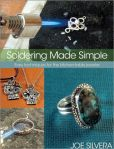 Book Cover Image. Title: Soldering Made Simple:  Easy techniques for the kitchen-table jeweler, Author: Joe Silvera