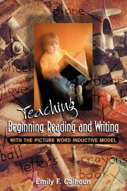 Teaching Beginning Reading and Writing With the Picture World Inductive Model