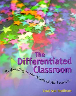 Differentiated Classroom: Responding to the Needs of All Learners