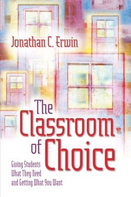 Classroom of Choice: Giving Students What They Need and Getting What You Want