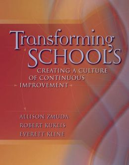 Transforming Schools: Creating a Culture of Continuous Improvement
