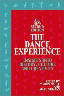 The Dance Experience: Insights into History,Culture and Creativity