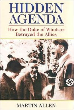 Hidden Agenda: How the Duke of Windsor Betrayed the Allies