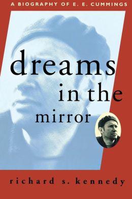 Dreams in the Mirror: A Biography of E. E. Cummings