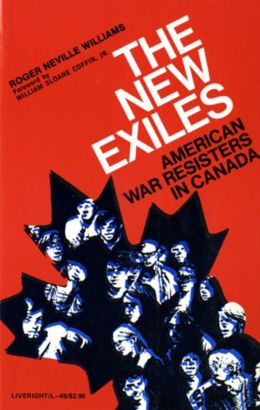The New Exiles: American War Resisters in Canada