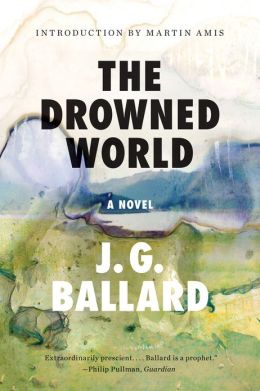 The Drowned World: A Novel