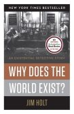 Book Cover Image. Title: Why Does the World Exist?:  An Existential Detective Story, Author: Jim Holt