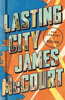Lasting City: The Anatomy of Nostalgia
