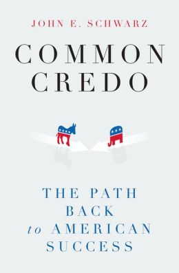 Common Credo: The Path Back to American Success