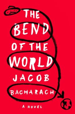 The Bend of the World: A Novel