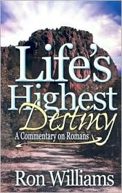 Life's Highest Destiny: A Commentary on Romans