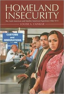 Homeland Insecurity: The Arab American and Muslim American Experience After 9/11