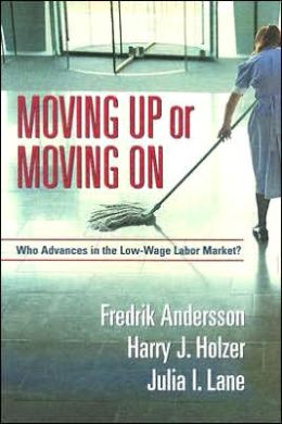 Moving up or Moving on: Who Advances in the Low-Wage Labor Market?