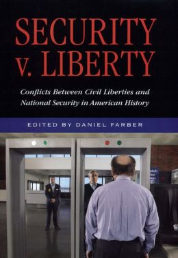 Security V. Liberty: Conflicts Between Civil Liberties and National Security in American History