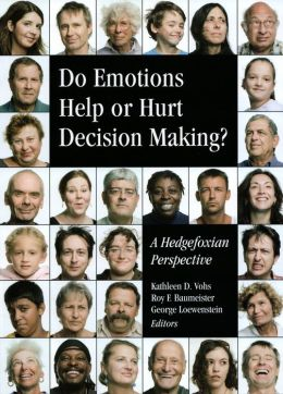 Do Emotions Help or Hurt Decisionmaking?: A Hedgefoxian Perspective
