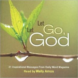 Let Go, Let God: 31 Inspirational Messages from Daily Word Magazine