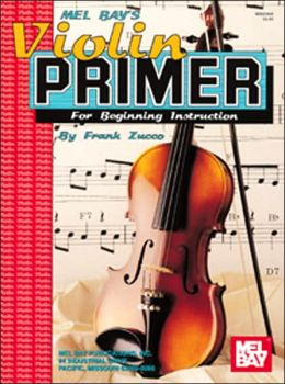 Mel Bay's Violin Primer: For Beginning Instruction