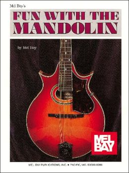Mel Bay's fun with the Mandolin