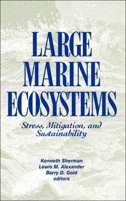 Large Marine Ecosystems: Stress, Mitigation and Sustainability