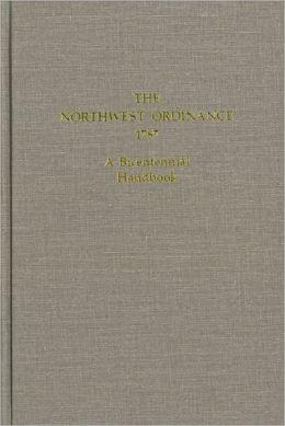 Northwest Ordinance, 1787: A Bicentennial Handbook