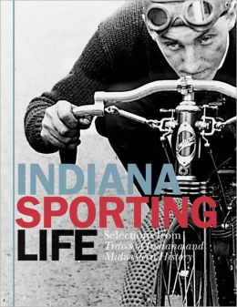 Indiana Sporting Life: Selections from Traces of Indiana and Midwestern History